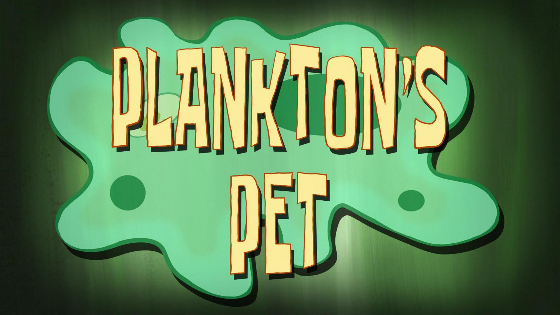 Spongebuddy Mania Spongebob Transcripts Plankton S Pet