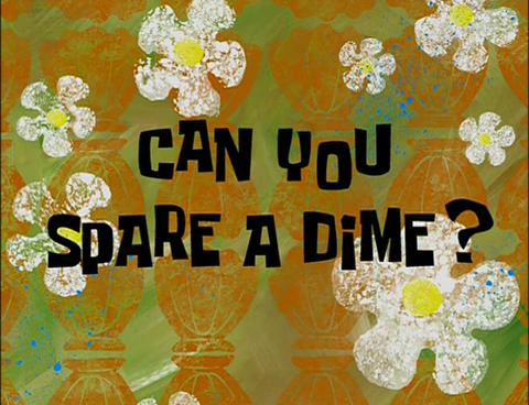 Spongebuddy Mania Spongebob Episode Can You Spare A Dime