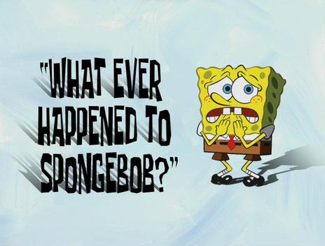 Spongebuddy Mania Spongebob Transcripts What Ever